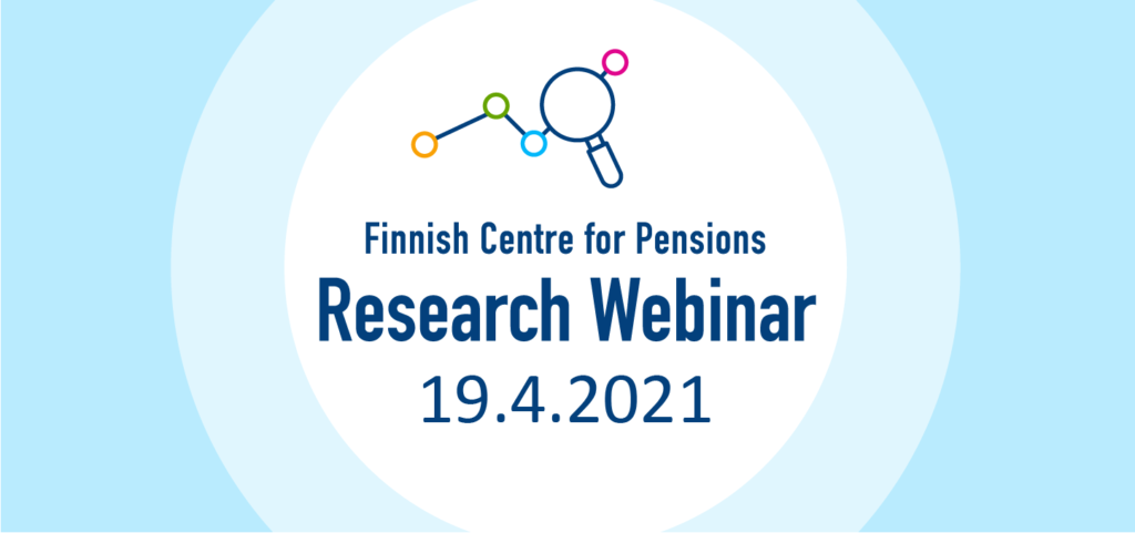 Finnish Centre for Pensions Research Webinar 19.4.2021